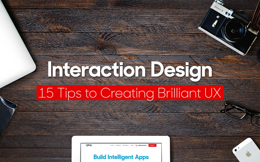Interaction Design: 15 Tips to Creating Brilliant UX