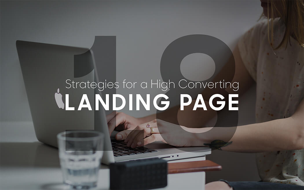 18 Strategies for Creating a High-Converting Landing Page