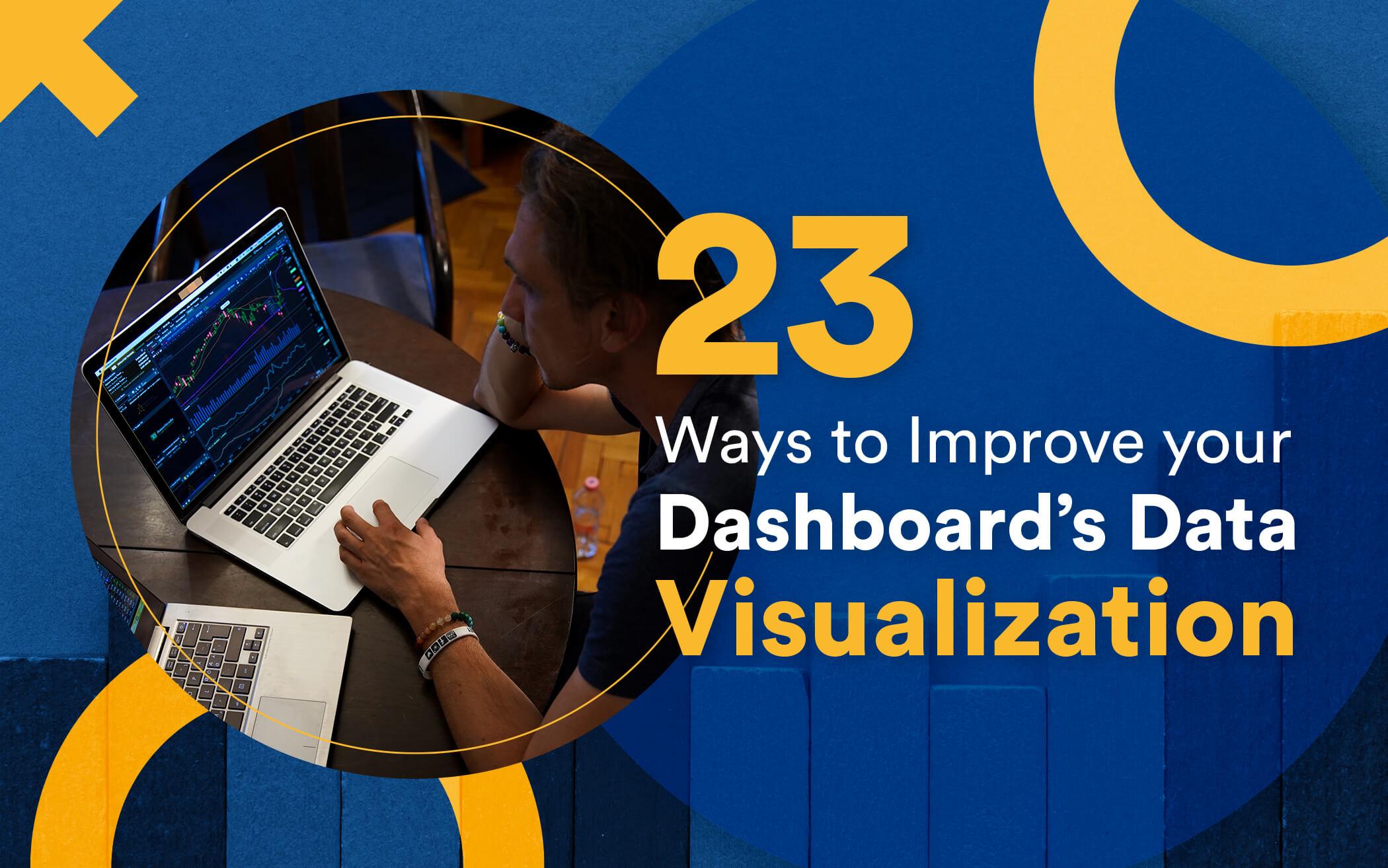 23 Ways to Improve your Dashboard's Data Visualization