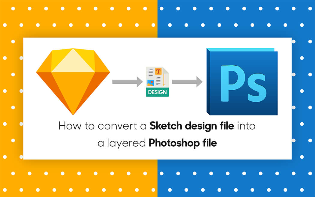 How to convert a Sketch design file into a layered Photoshop file