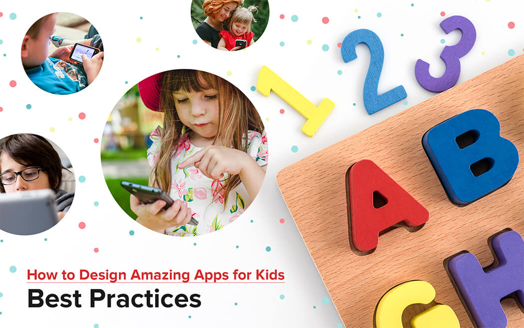How to Design Amazing Apps for Kids | Best Practices