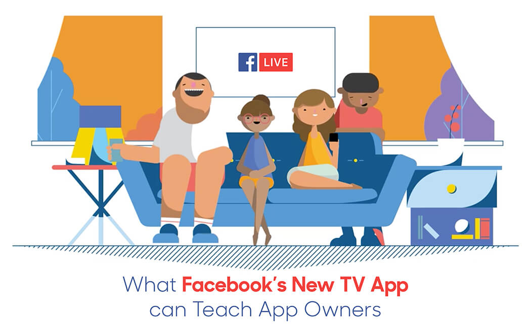 What Facebook's New TV App can Teach App Owners