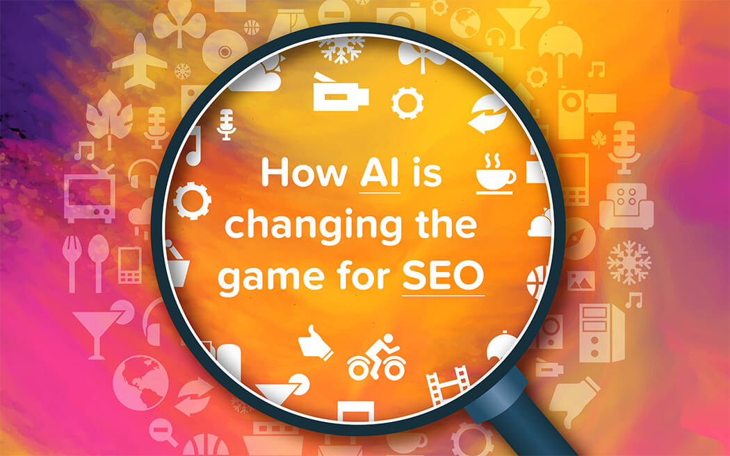 How Artificial Intelligence is changing the game for SEO