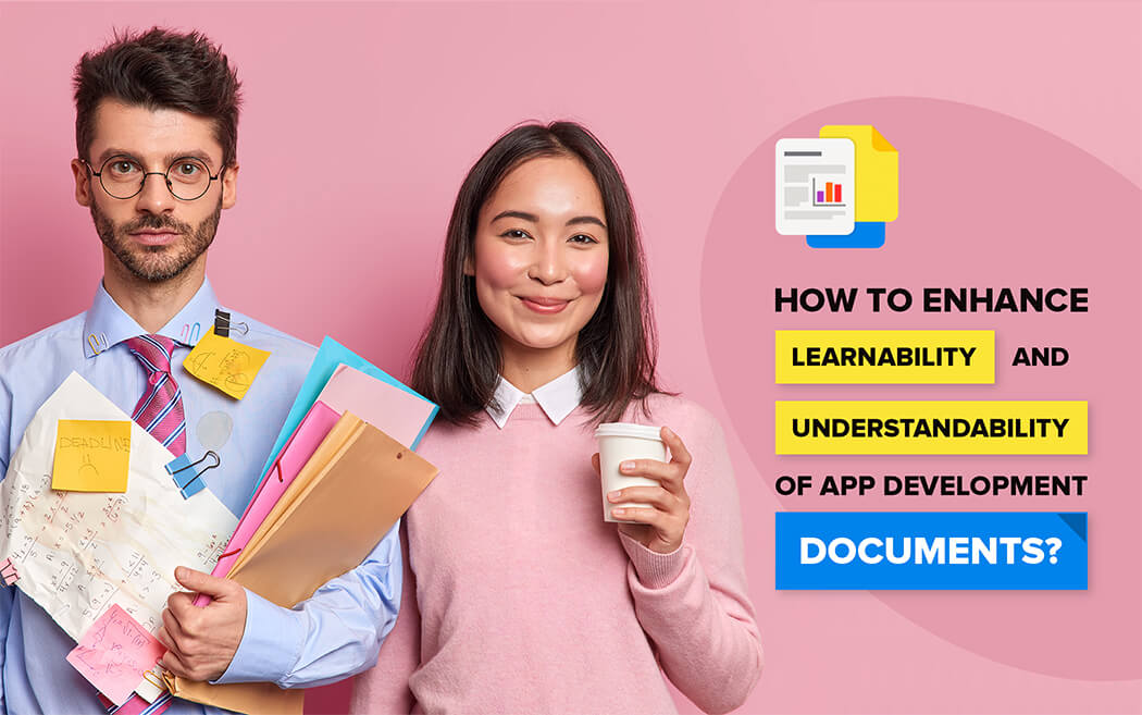 How to Enhance Learnability & Understandability of App Development Documents?