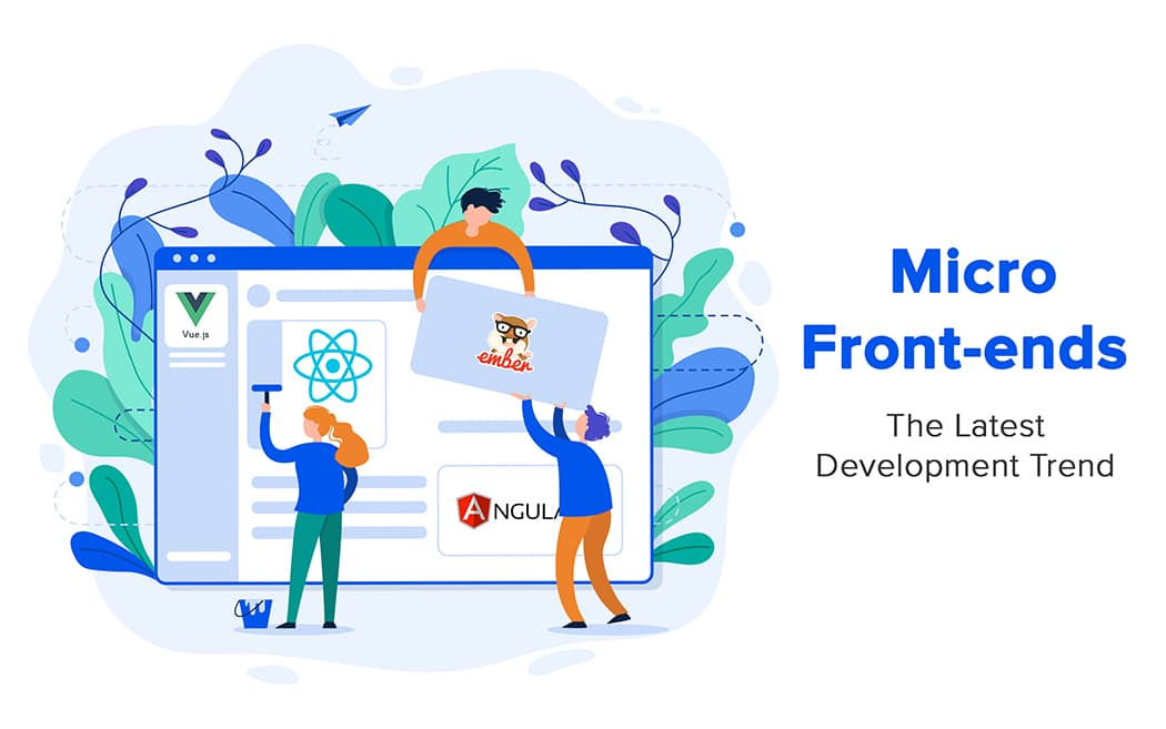 Micro front-ends is the latest web development trend