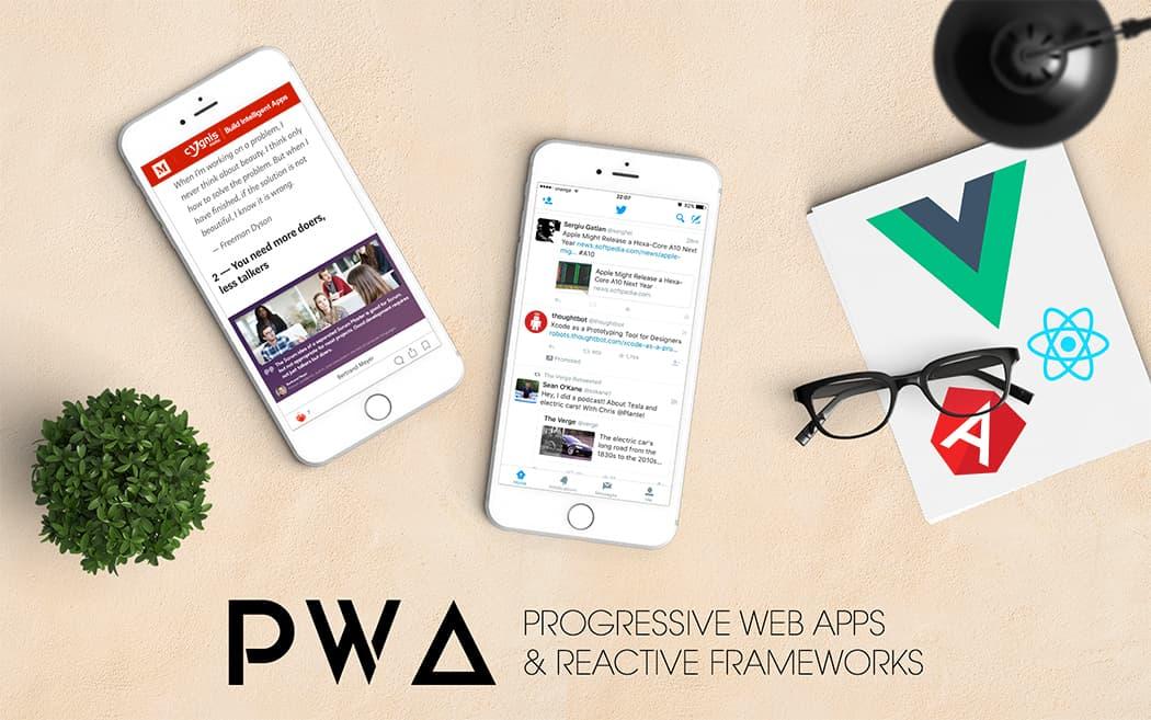 Progressive Web Apps & Reactive Frameworks