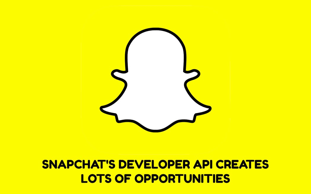 Snapchat's Developer API Creates Lots of Opportunities