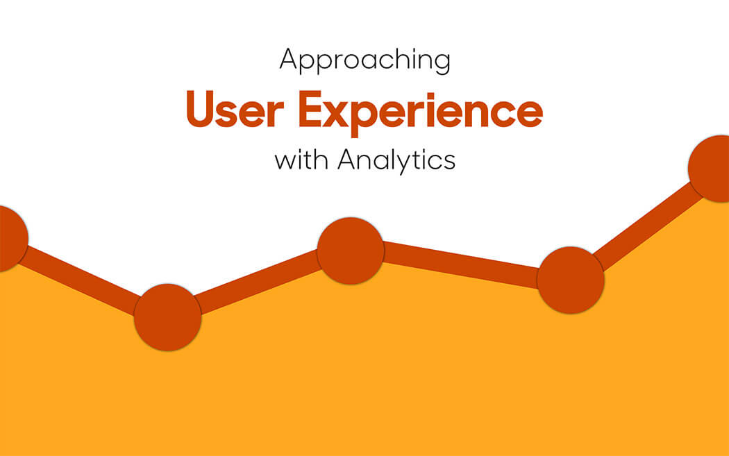 Approaching User Experience (UX) with Analytics