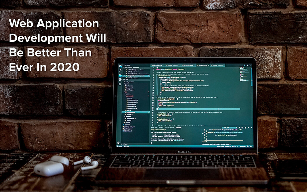 Web Application Development Will Be Better Than Ever In 2020
