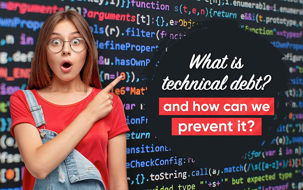 What Is Technical Debt And How Can We Prevent It?