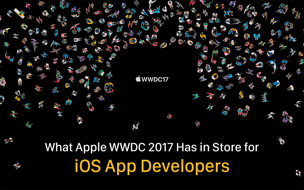 What Apple WWDC 2017 Has in Store for iOS App Developers